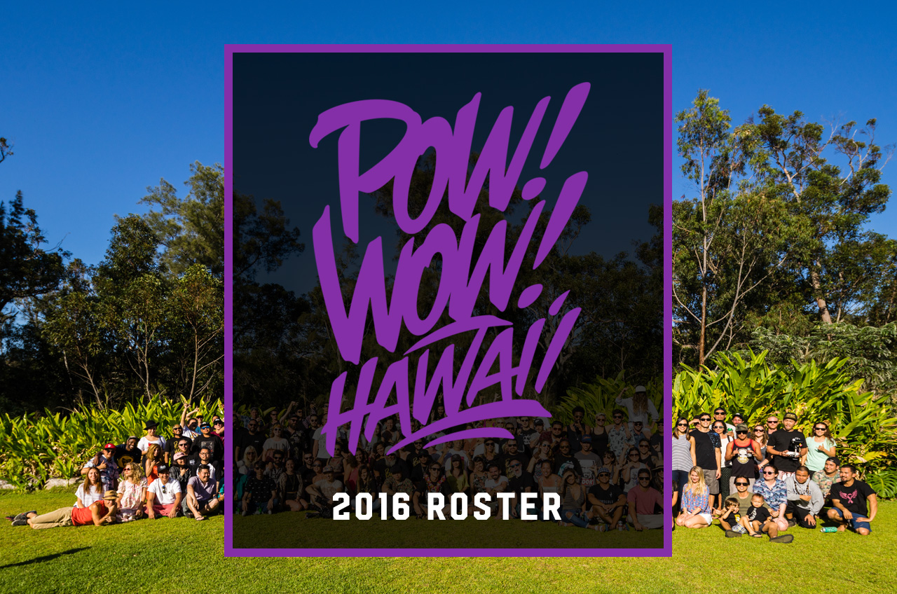 POW! WOW! HAWAII 2016 ROSTER