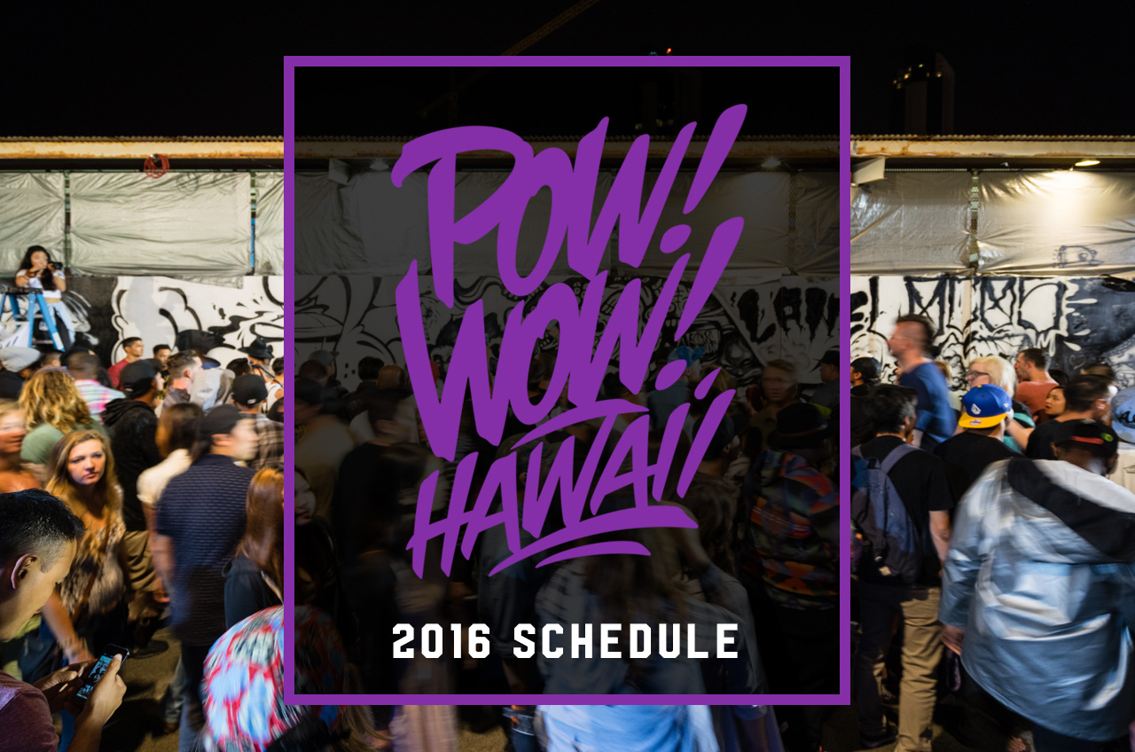 POW! WOW! HAWAII 2016 SCHEDULE