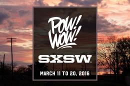 POW! WOW! SXSW 2016