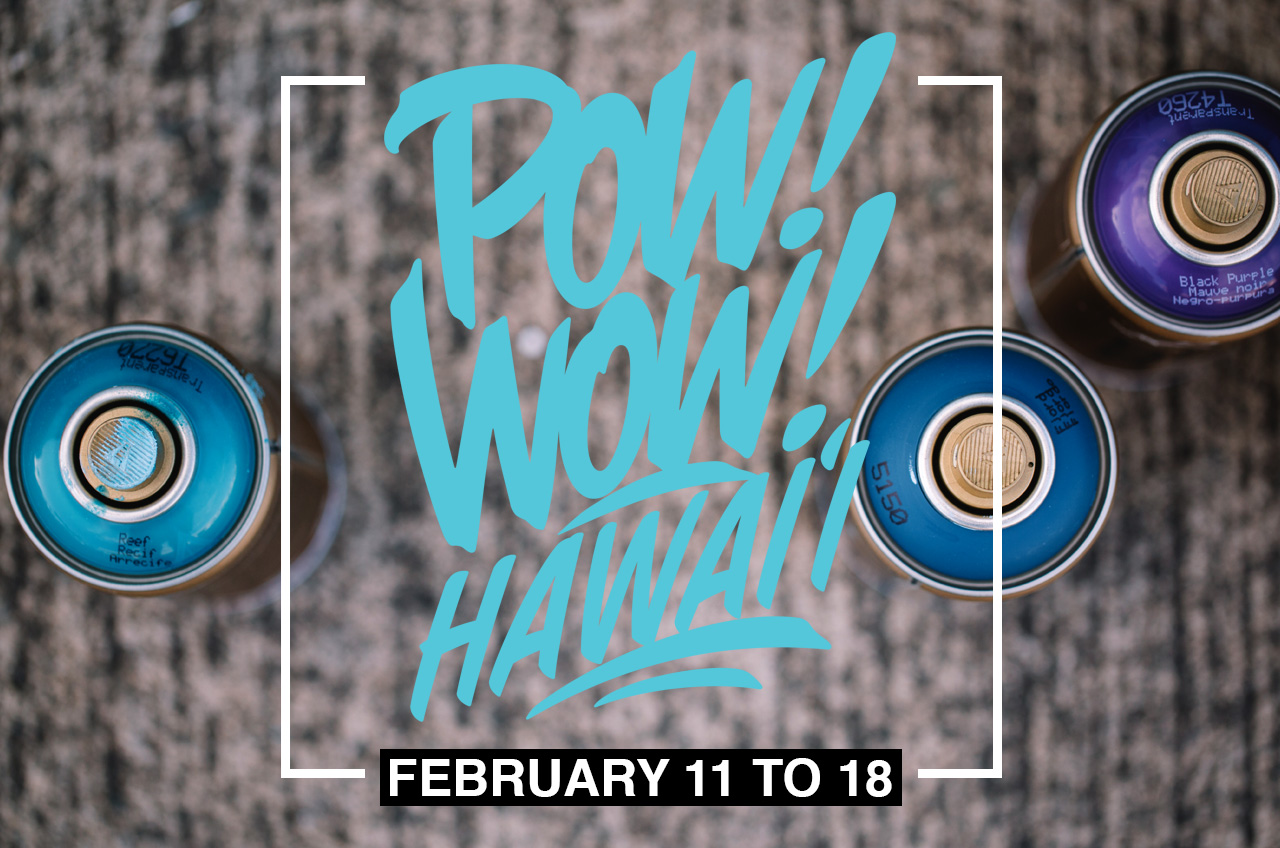 ANNOUNCING POW! WOW! HAWAII 2017
